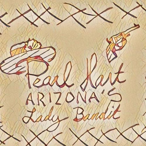 11 - History: Pearl Hart, Arizona's Lady Bandit