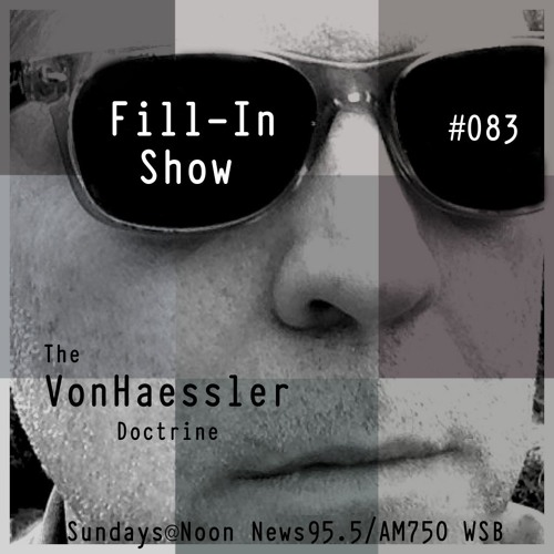 The Von Haessler Doctrine #083 - Fill-In Show