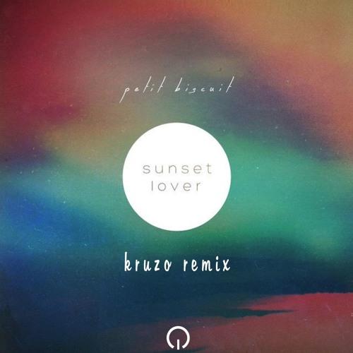 Petit Biscuit - Sunset Lover (Kruzo remix) by Kruzo | Free