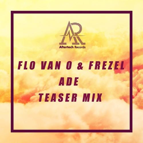 Flo van O & Frezel - Teaser Mix For Aftertech ADE party 19 October