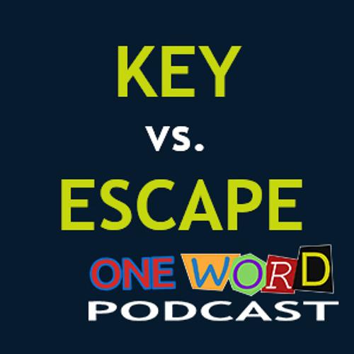 Key vs Escape with Cheryl