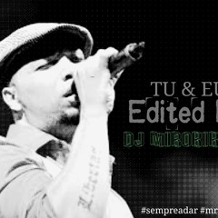 JOHNNY RAMOS - TU E EU(EDITED BY DJ MIROKIKOLA)