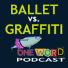 Ballet vs Graffiti  with Lindsay
