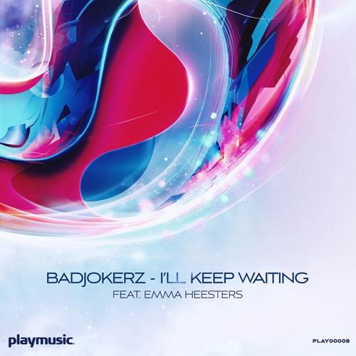 Badjokerz feat. Emma Heesters - I'll Keep Waiting (Radio Edit)