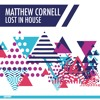 Matthew Cornell - Lost In House - Original (Preview) Export03