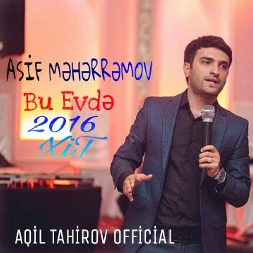 Asif Meherremov Bu Evde 2016 Aqil Tahirov By Aqil Tahirov