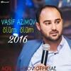 Vasif Azimov - Olum Olum 2016 ( Aqil Tahirov )