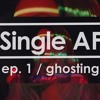 What is Ghosting? 2016 Dating Terms Explained / Single AF Podcast / Ep. 1