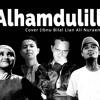 Alhamdulillah – Too Phat Dian Sastro Yasin – Ibnu Bilal Lian Ali Nuraeni (Cover)