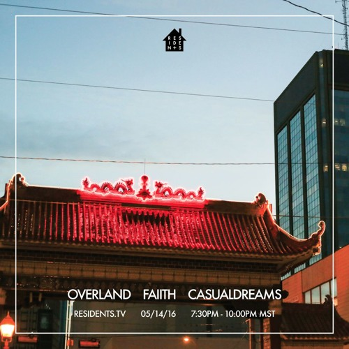 Overland Live @ Residents // May 14th 2016