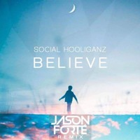 Social Hooliganz - Believe (Jason Forté Remix)