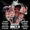 Mcashhole Who It Is Ft Lil Wayne Kevin Gates Kodak Black Lil Uzi Vert Young Thug More Mp3