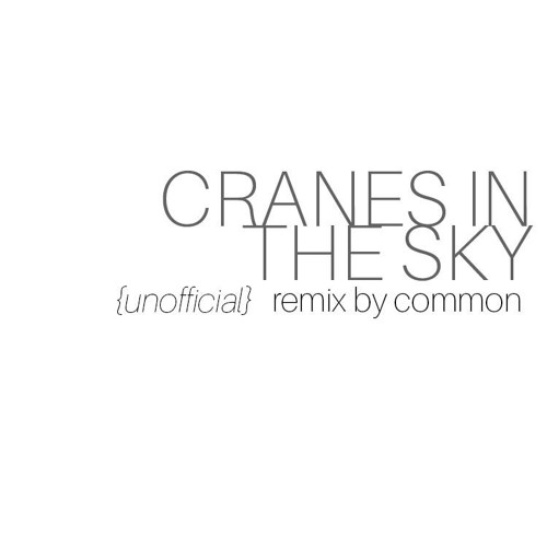 Cranes In The Sky (Unofficial)