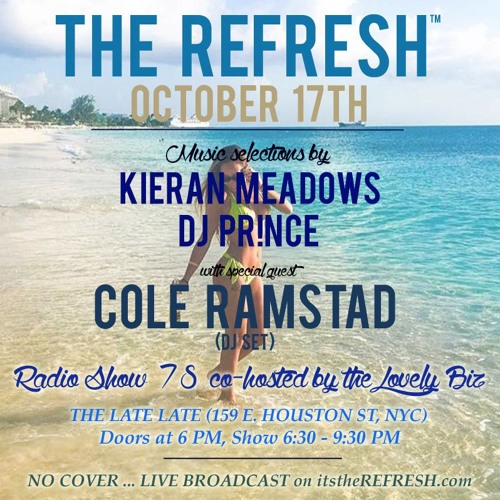 The REFRESH Radio Show # 78 (+ special guest DJ set from Cole Ramstad)