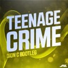 Teenage Crime (Dion C Bootleg) - Adrian Lux [FREE]