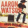 """""""Outta Style"""" - Aaron Watson"""