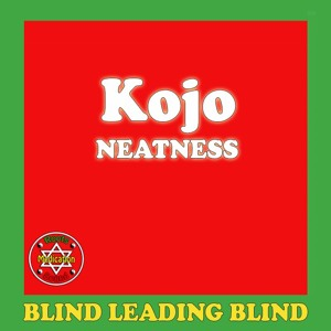 Blind Leading Blind - Kojo Neatness (Roots Medication Sound Prod.)