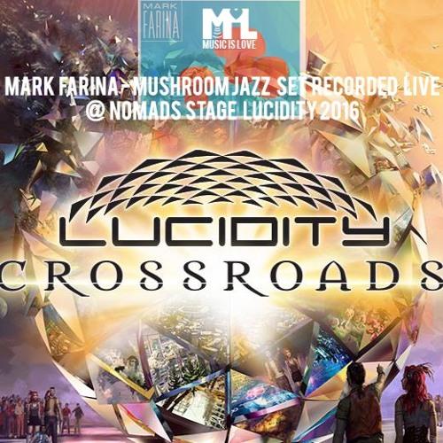 Mark Farina Mushroom Jazz mix recorded LIVE @  Lucidity Festival 2016