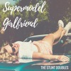 Supermodel Girlfriend
