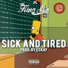 KING SKO - SICK AND TIRED (Prod. By EsKay)