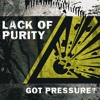Lack Of Purity - Measure The Pressure
