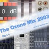 The Ozone Mix 2003 Part 1 of 2