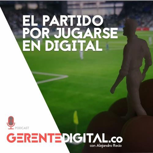 El partido por jugarse en digital