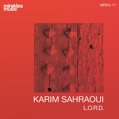 Karim Sahraoui - L.O.R.D.