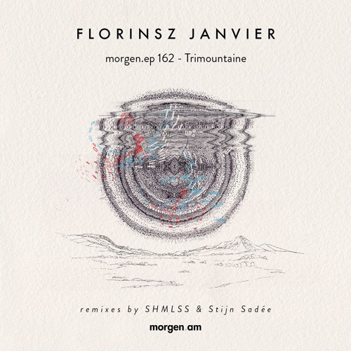 morgen.ep 162 - Trimountaine | Florinsz Janvier ft. SHMLSS & Stijn Sadée