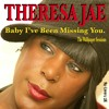 THERESA JAE - BABY I'VE BEEN MISSING YOU - SNIPPET
