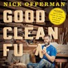 Nick Offerman talks woodworking in this exclusive excerpt from the Good Clean Fun audiobook