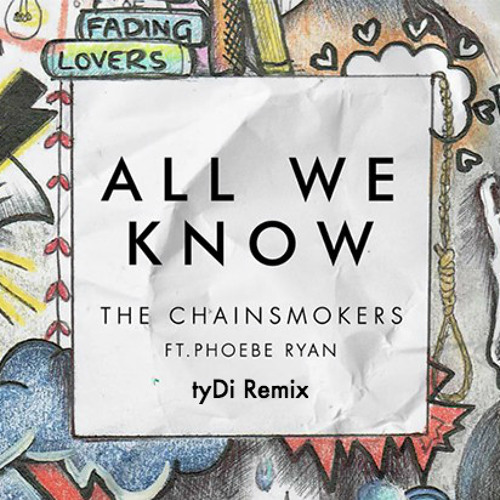 The Chainsmokers - All We Know (tyDi Remix)