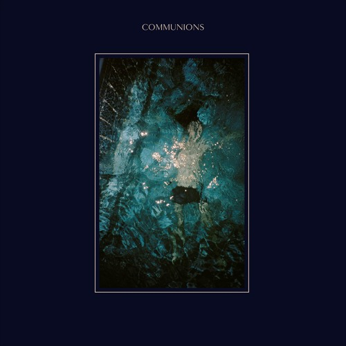 Communions - Got To Be Free