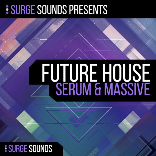 Surge Sounds   Future House Serum & Massive