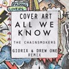 All We Know - The Chainsmokers (Giorix & Drew One Remix) [Buy = Free download]