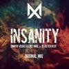 Dimitri Vegas & Like Mike & Blasterjaxx - Insanity