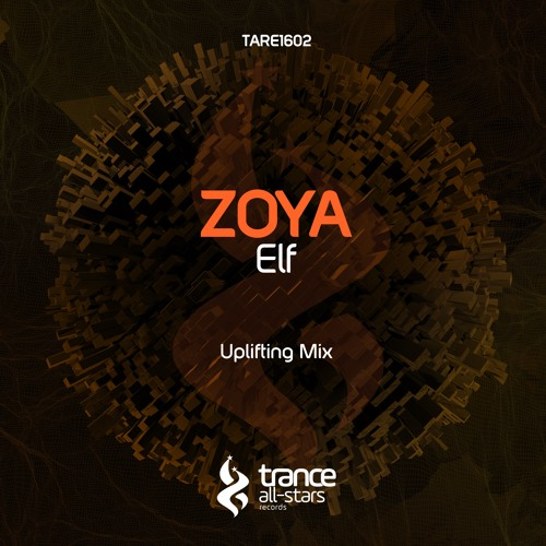 OUT NOW!] ZOYA - ELF (Uplifting Mix) by Trance All-Stars