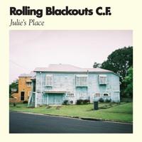 Rolling Blackouts Coastal Fever - Julie's Place