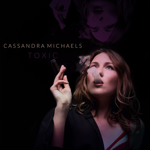 Toxic - Cassandra Michaels