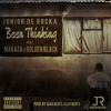 Junior De Rocka - Been Thinking (feat. Maraza & Golden Black)