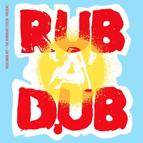 RUB A DUB ATL (live audio)