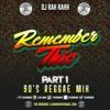 DJ RaH RahH - Remember This Part 1