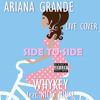 16 Side To Side (Ariana Grande Cover) LIVE! Homemade