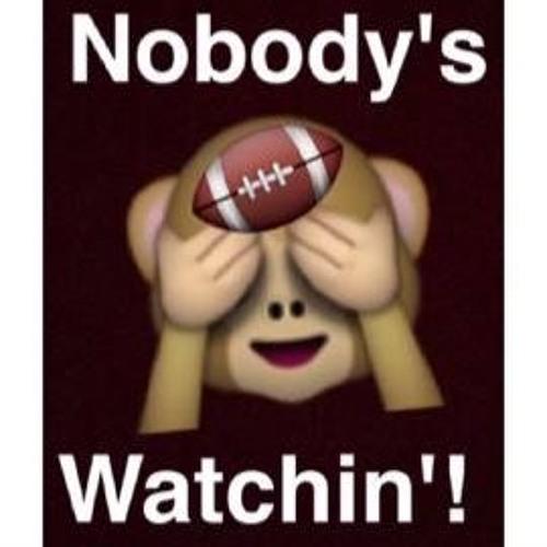 Nobody's Watchin' this NFL Podcast/Nobody's Watchin'!