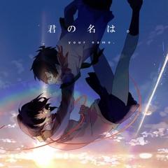 ☆RADWIMPS - なんでもないや Nandemo nai ya (OST Kimi no Na wa. (Your Name.) 『Acoustic Ver.』