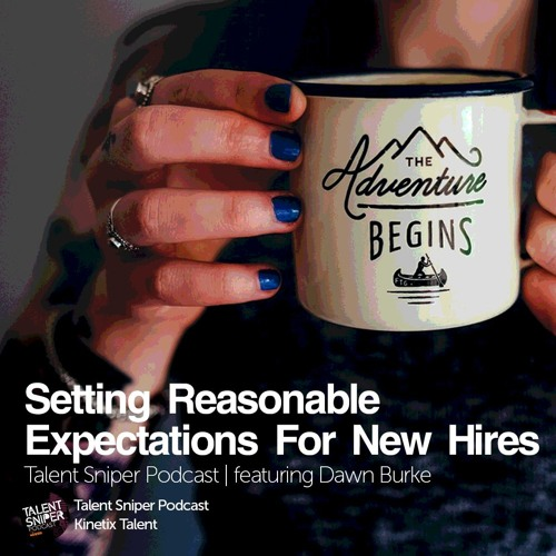 Setting Reasonable Expectations For New Hires feat. Dawn Burke