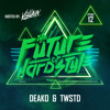 #12 | The Future of Hardstyle - Deako & TWSTD