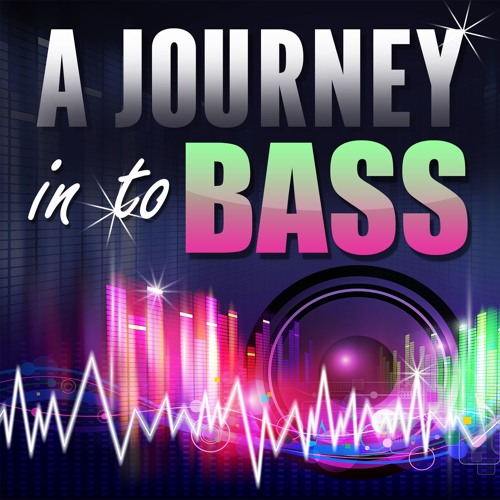 A Journey In to Bass