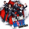 Big Time Rush - Big Time Movie Soundtrack EP [Full Album]
