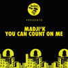 Madji'k - You Can Count On Me (Remix)